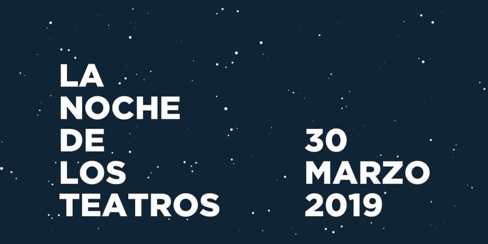 La noche de los teatros 2019 el 30 de Marzo en Madrid